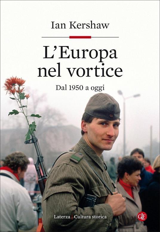 L' Europa nel vortice. Dal 1950 a oggi - Ian Kershaw - copertina
