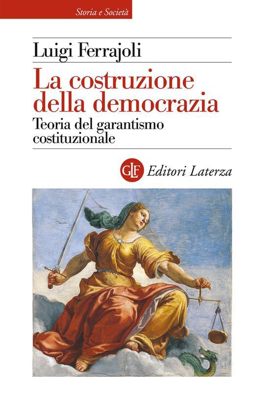 La costruzione della democrazia. Teoria del garantismo costituzionale - Luigi Ferrajoli - copertina
