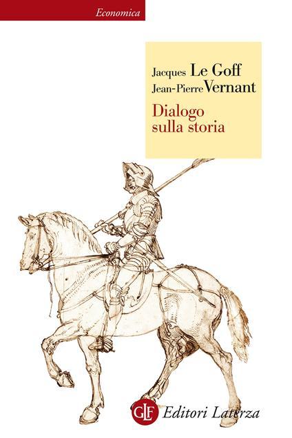 Dialogo sulla storia - Michele Sampaolo,Jacques Le Goff,Jean-Pierre Vernant - ebook