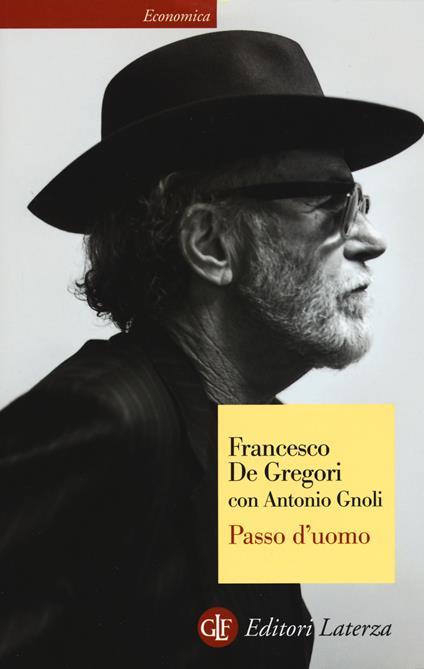 Passo d'uomo - Francesco De Gregori,Antonio Gnoli - copertina