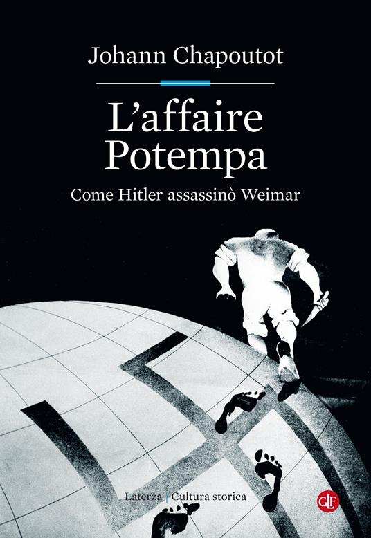 L' affaire Potempa. Come Hitler assassinò Weimar - Johann Chapoutot,Luca Falaschi - ebook