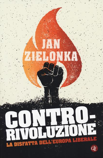 Contro-rivoluzione. La sfida all'Europa liberale - Jan Zielonka - copertina