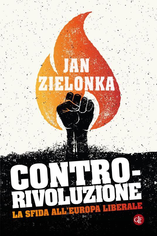Contro-rivoluzione. La sfida all'Europa liberale - Michele Sampaolo,Jan Zielonka - ebook