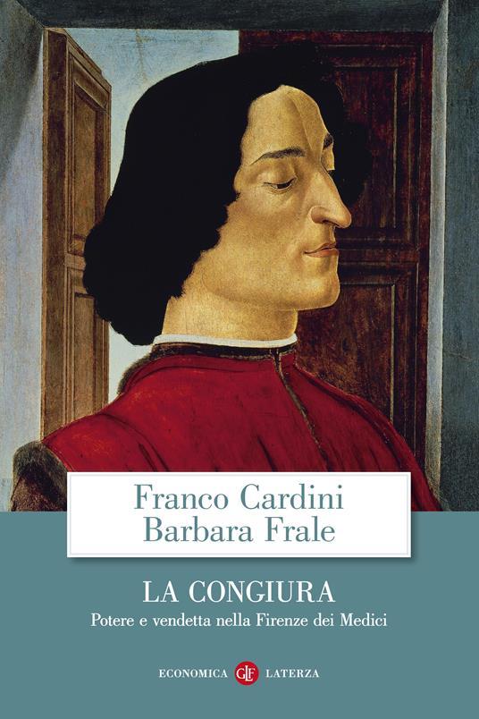 La congiura. Potere e vendetta nella Firenze dei Medici - Franco Cardini,Barbara Frale - ebook