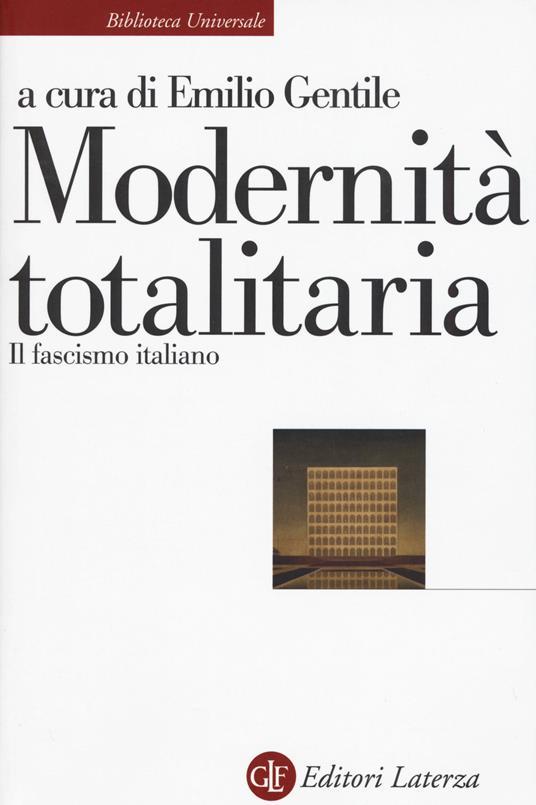 Modernità totalitaria. Il fascismo italiano - copertina