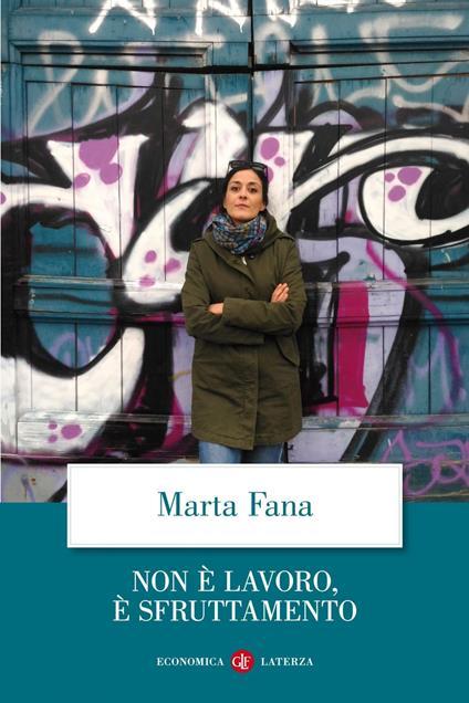 Non è lavoro, è sfruttamento - Marta Fana - ebook