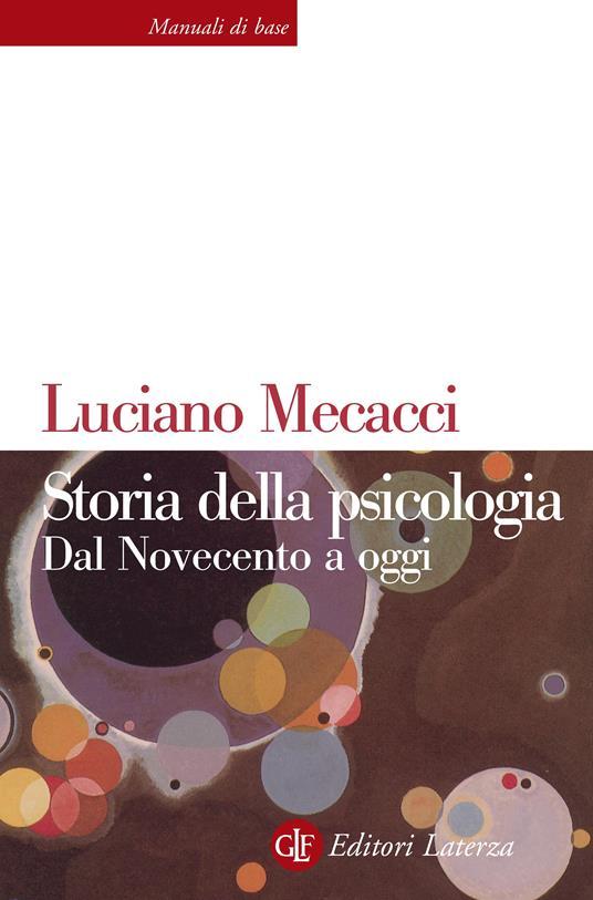 Storia della psicologia. Dal Novecento a oggi - Luciano Mecacci - ebook