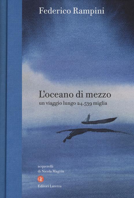 L' oceano di mezzo. Un viaggio lungo 24.539 miglia - Federico Rampini - copertina
