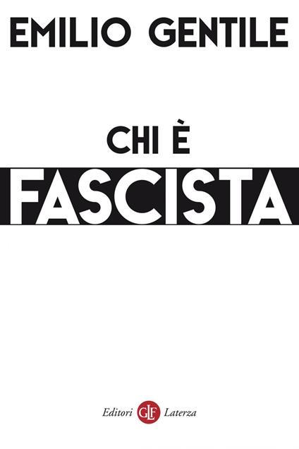 Chi è fascista - Emilio Gentile - ebook