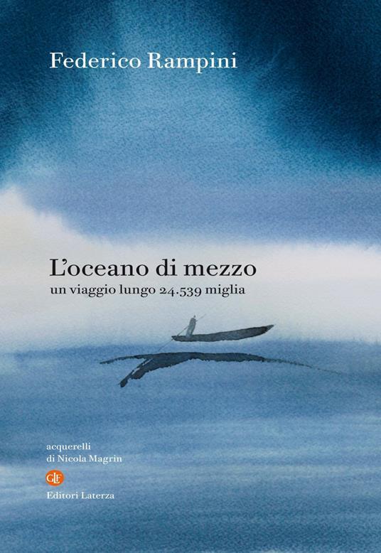L' oceano di mezzo. Un viaggio lungo 24.539 miglia - Federico Rampini,Nicola Magrin - ebook