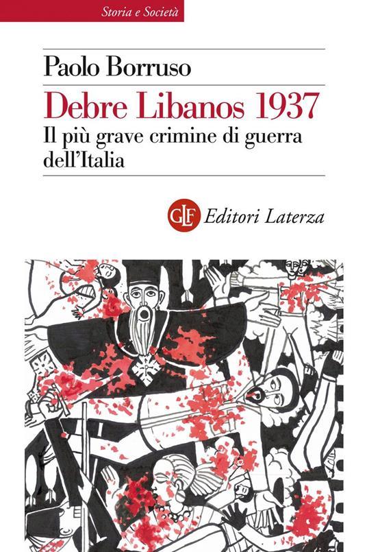 Debre Libanos 1937. Il più grave crimine di guerra dell'Italia - Paolo Borruso - copertina