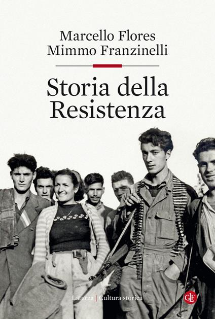 Storia della Resistenza - Marcello Flores,Mimmo Franzinelli - ebook