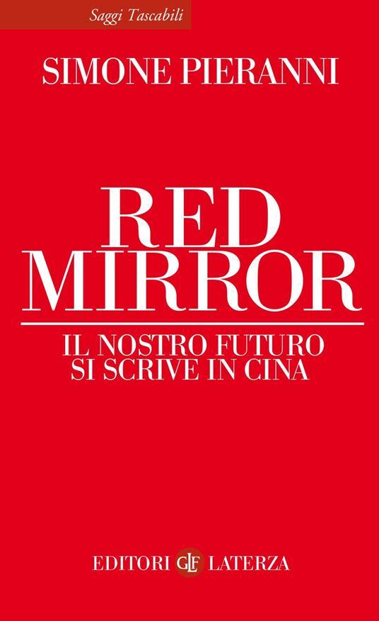 Red mirror. Il nostro futuro si scrive in Cina - Simone Pieranni - copertina