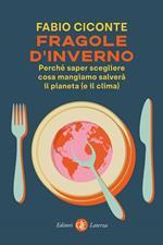 Fragole d'inverno. Perché saper scegliere cosa mangiamo salverà il pianeta (e il clima)
