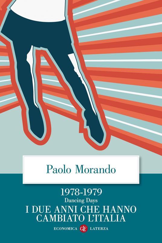 Dancing days. 1978-1979. I due anni che hanno cambiato l'Italia - Paolo Morando - copertina