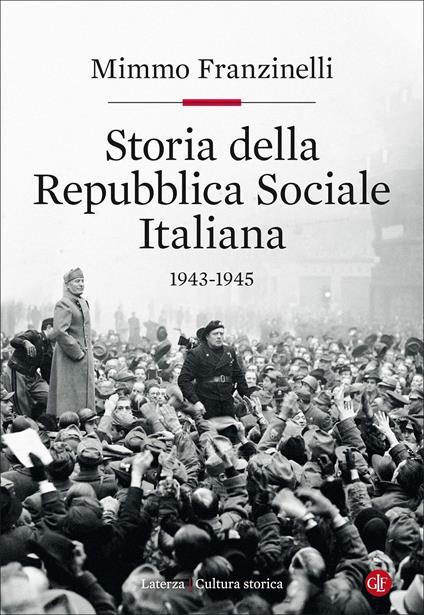 Storia della Repubblica Sociale Italiana 1943-1945 - Mimmo Franzinelli - copertina