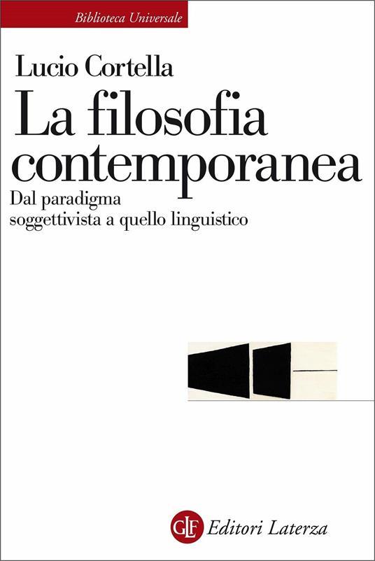 La filosofia contemporanea. Dal paradigma soggettivista a quello linguistico - Lucio Cortella - copertina
