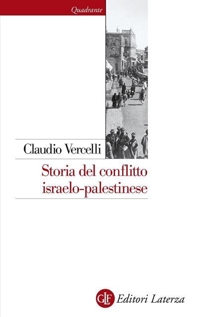 Storia del conflitto israelo-palestinese. Nuova ediz. - Claudio Vercelli - copertina