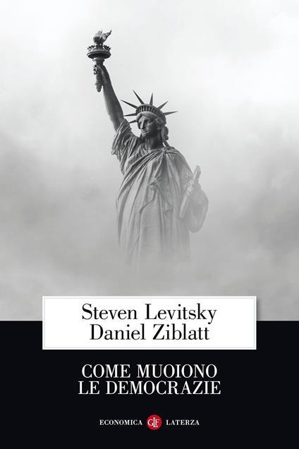 Come muoiono le democrazie - Steven Levitsky,Daniel Ziblatt - copertina
