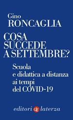 Cosa succede a settembre? Scuola e didattica a distanza ai tempi del COVID-19