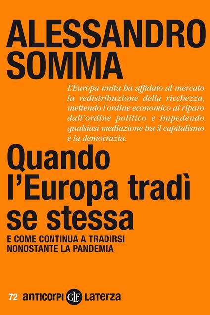 Quando l'Europa tradì se stessa. E come continua a tradirsi nonostante la pandemia - Alessandro Somma - copertina