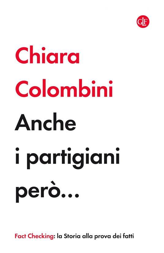 Anche i partigiani però... - Chiara Colombini - ebook