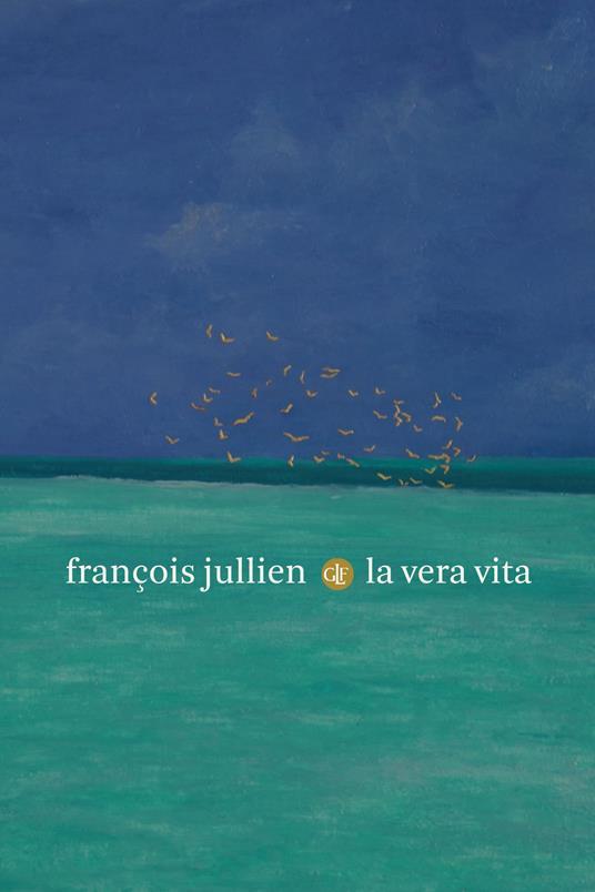 La vera vita - François Jullien,Gianluca Valle - ebook