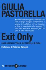 Exit Only. Cosa sbaglia l'Italia sui cervelli in fuga