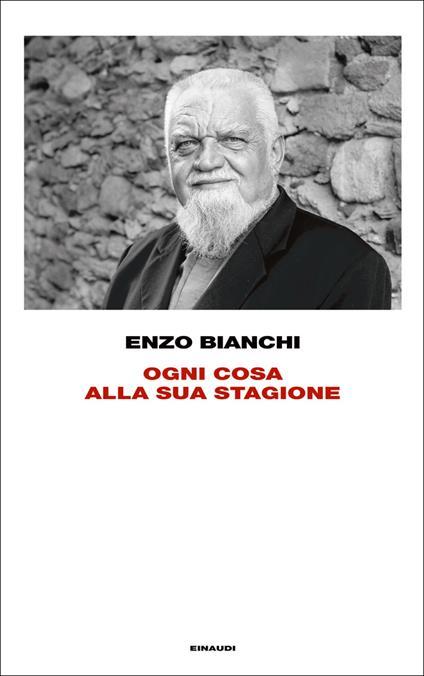 Ogni cosa alla sua stagione - Enzo Bianchi - ebook