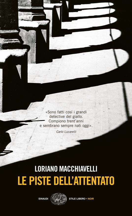 Le piste dell'attentato - Loriano Macchiavelli - ebook