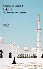 Islam. Una nuova introduzione storica
