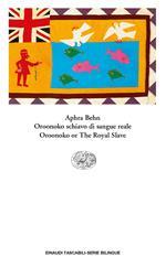 Oroonoko schiavo di sangue reale-Oroonoko or the royal slave