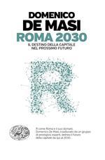 Roma 2030. Il destino della capitale nel prossimo futuro
