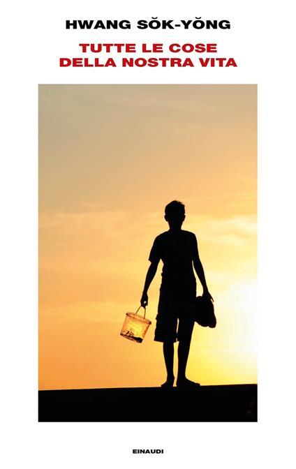 Tutte le cose della nostra vita - Andrea De Benedittis,Sok-Yong Hwang - ebook