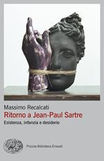Ritorno a Jean-Paul Sartre. Esistenza, infanzia e desiderio