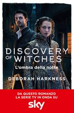 L' ombra della notte. A discovery of witches. Vol. 2