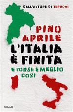 L' Italia è finita. E forse è meglio così