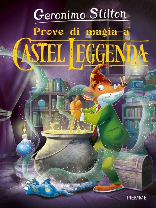 Prove di magia a Castel Leggenda - Geronimo Stilton - ebook
