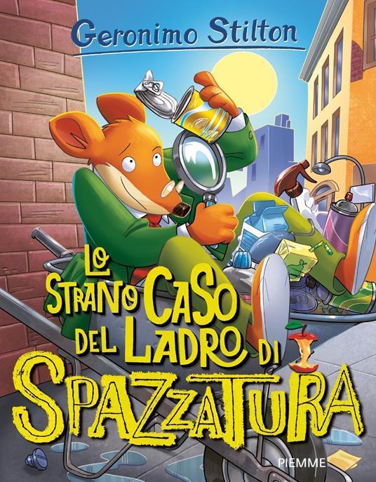 Lo strano caso del ladro di spazzatura! - Geronimo Stilton,Daria Cerchi,Giuseppe Facciotto,Carolina Livio - ebook