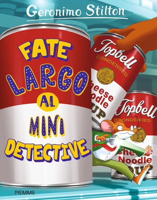 Fate largo al mini detective - Geronimo Stilton - ebook