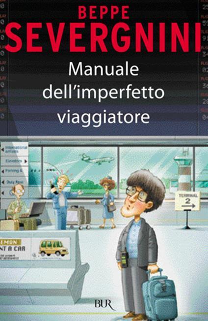 Manuale dell'imperfetto viaggiatore - Beppe Severgnini - ebook
