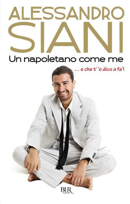 Un napoletano come me - Alessandro Siani - ebook