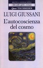 L' autocoscienza del cosmo. Quasi Tischreden