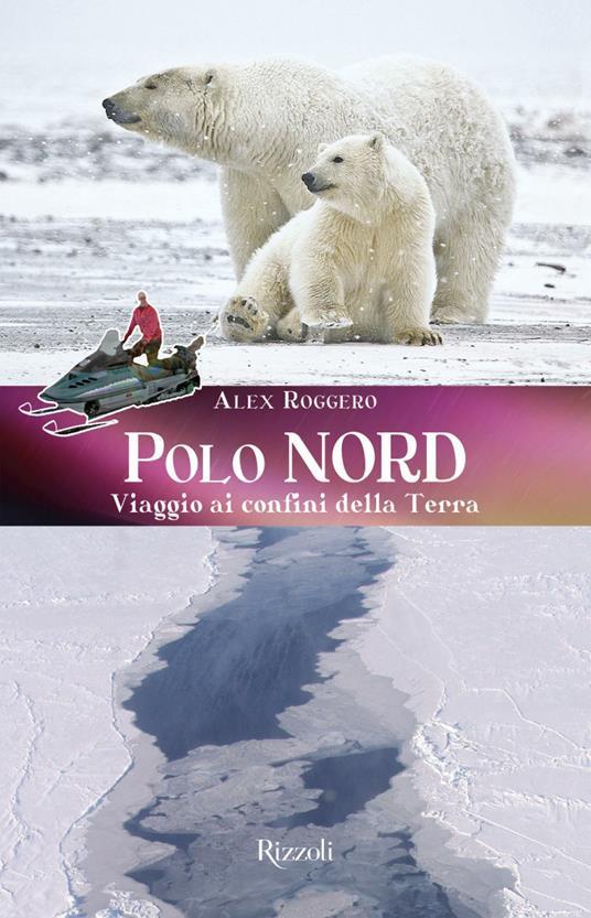 Polo Nord, Polo Sud - Alex Roggero - ebook