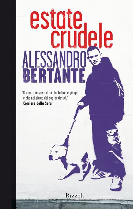 Estate crudele - Alessandro Bertante - ebook