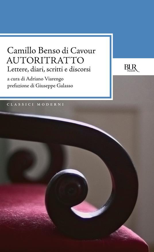 Autoritratto. Lettere, diari, scritti e discorsi - Camillo Cavour,Adriano Viarengo - ebook