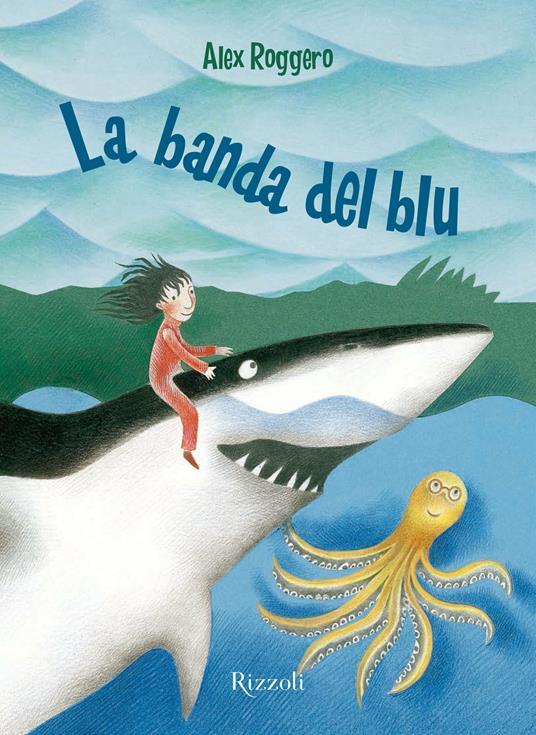 La banda del blu - Alex Roggero,Pia Valentinis - ebook