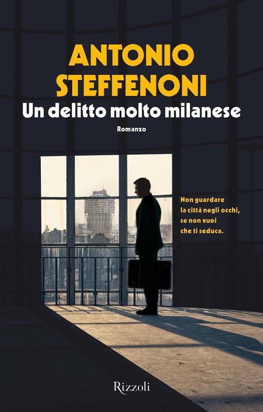 Un delitto molto milanese - Antonio Steffenoni - ebook