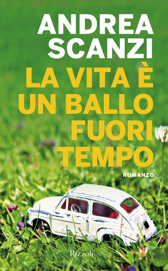 La vita è un ballo fuori tempo - Andrea Scanzi - ebook