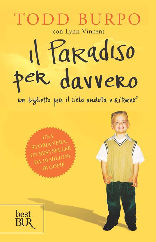 Il paradiso per davvero - Todd Burpo,Lynn Vincent,Francesco Antoni,Elena Contini - ebook